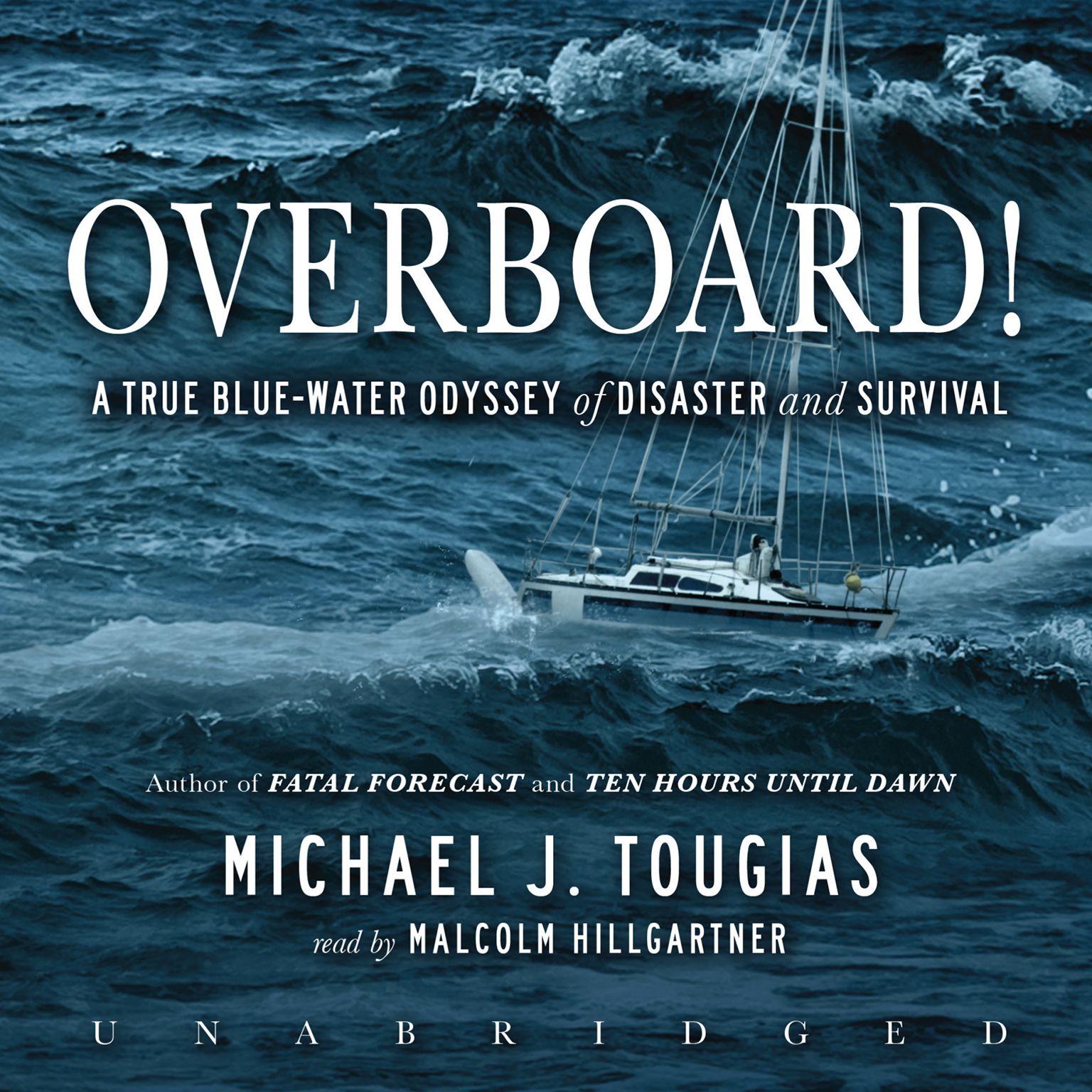 Printable Overboard!: A True Blue-Water Odyssey of Disaster and Survival Audiobook Cover Art