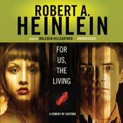 For Us, the Living: A Comedy of Customs Audiobook, by Robert A. Heinlein