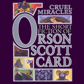 Cruel Miracles: Tales of Death, Hope, and Holiness Audiobook, by Orson Scott Card