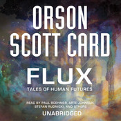 Flux: Tales of Human Futures Audiobook, by Orson Scott Card