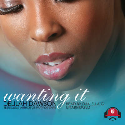 Wanting It Audiobook, by Delilah Dawson