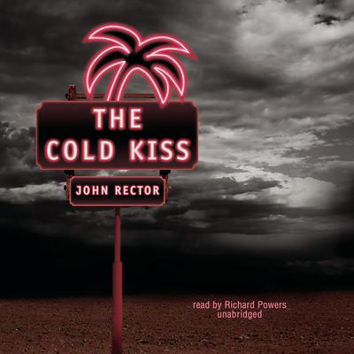 The Cold Kiss Audiobook, by John Rector