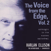 The Voice from the Edge, Vol. 2: Midnight in the Sunken Cathedral Audiobook, by Harlan Ellison