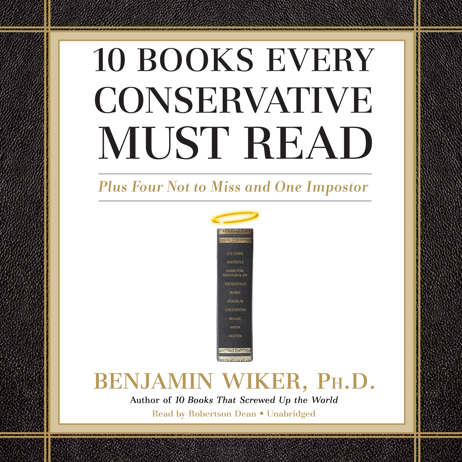 Printable 10 Books Every Conservative Must Read: Plus Four Not to Miss and One Imposter Audiobook Cover Art