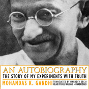 An Autobiography: The Story of My Experiments with Truth, by Mohandas K. (Mahatma) Gandhi
