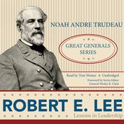 Robert E. Lee: Lessons in Leadership Audiobook, by Noah Andre Trudeau
