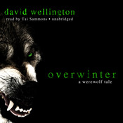 Overwinter: A Werewolf Tale Audiobook, by David Wellington