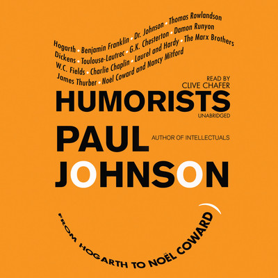 Humorists: From Hogarth to Noël Coward Audiobook, by Paul Johnson
