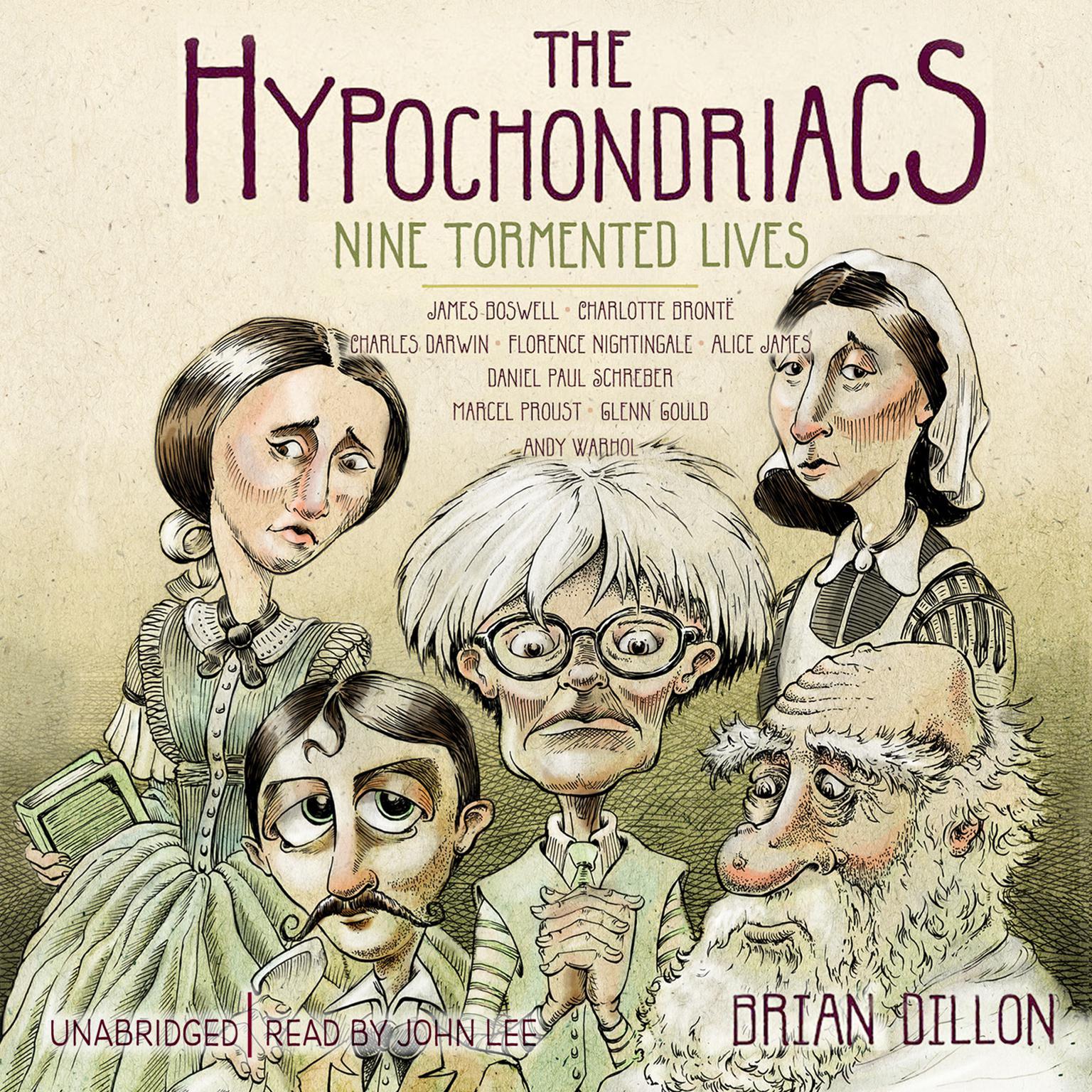 Printable The Hypochondriacs: Nine Tormented Lives Audiobook Cover Art