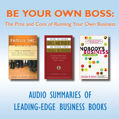Be Your Own Boss: The Pros and Cons of Running Your Own Business Audiobook, by getAbstract
