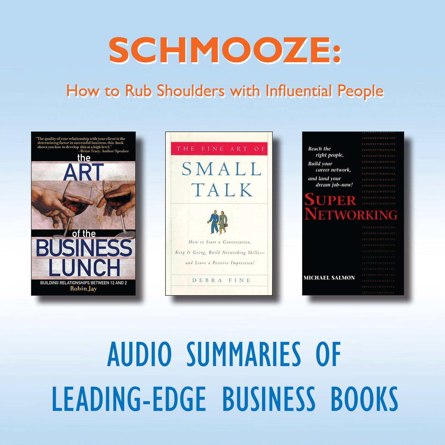 Printable Schmooze: How to Rub Shoulders with Influential People Audiobook Cover Art