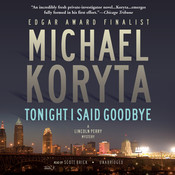 Tonight I Said Goodbye: A Lincoln Perry Mystery Audiobook, by Michael Koryta