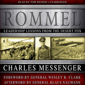Rommel: Leadership Lessons from the Desert Fox Audiobook, by Charles Messenger