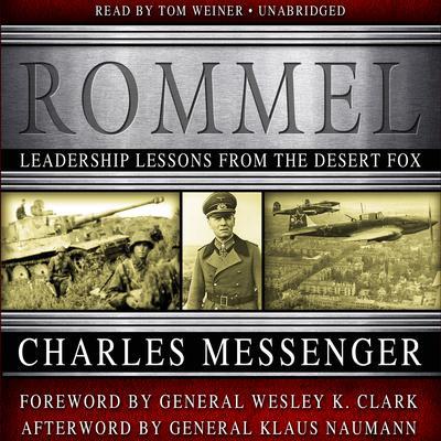 Rommel: Leadership Lessons from the Desert Fox Audiobook, by Charles Messenger