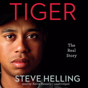Tiger: The Real Story Audiobook, by Steve Helling