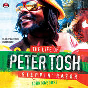 Steppin' Razor: The Life of Peter Tosh Audiobook, by John Masouri