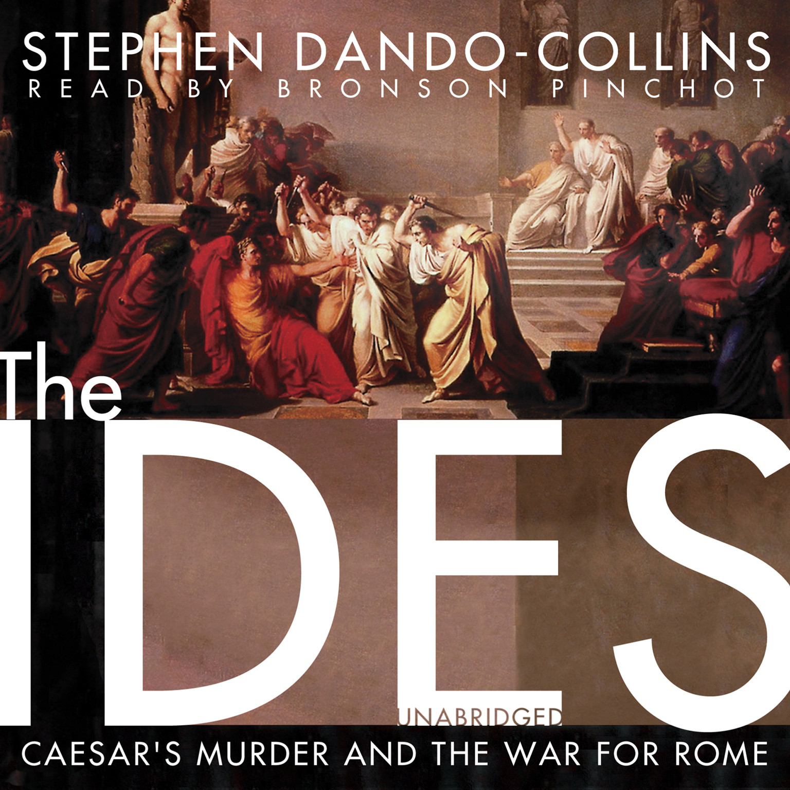 Printable The Ides: Caesar's Murder and the War for Rome Audiobook Cover Art