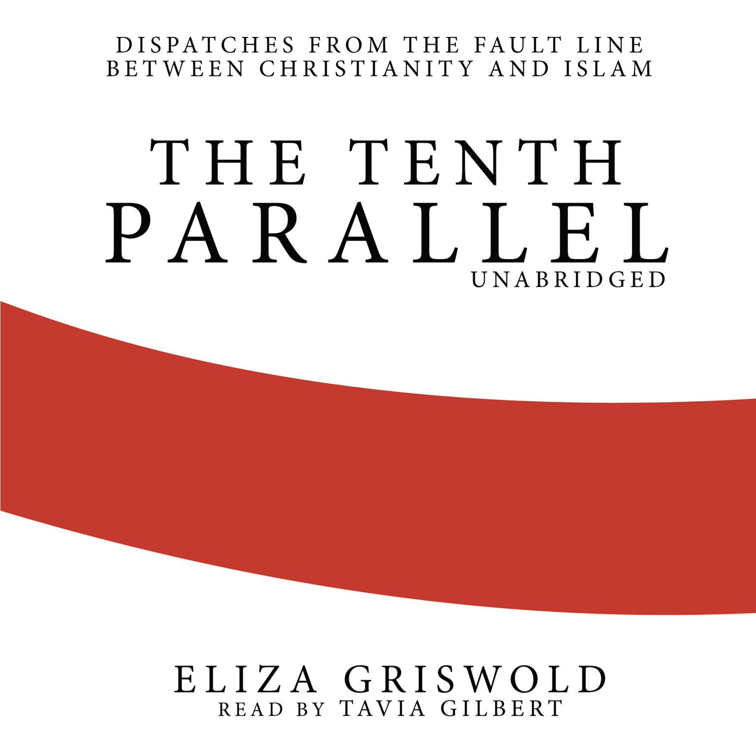 Printable The Tenth Parallel: Dispatches from the Fault Line between Christianity and Islam Audiobook Cover Art