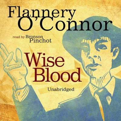 Wise Blood Audiobook, by Flannery O'Connor