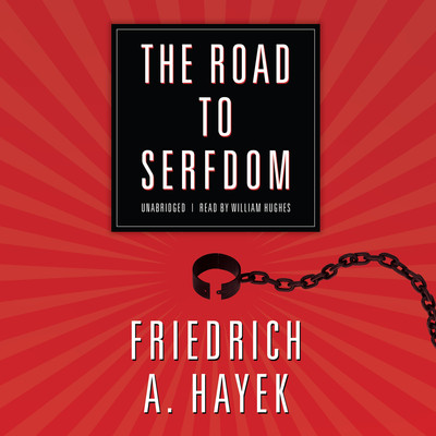 The Road to Serfdom Audiobook, by Friedrich A. Hayek