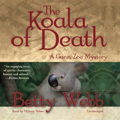 The Koala of Death: A Gunn Zoo Mystery Audiobook, by Betty Webb