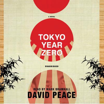 Tokyo Year Zero Audiobook, by David Peace