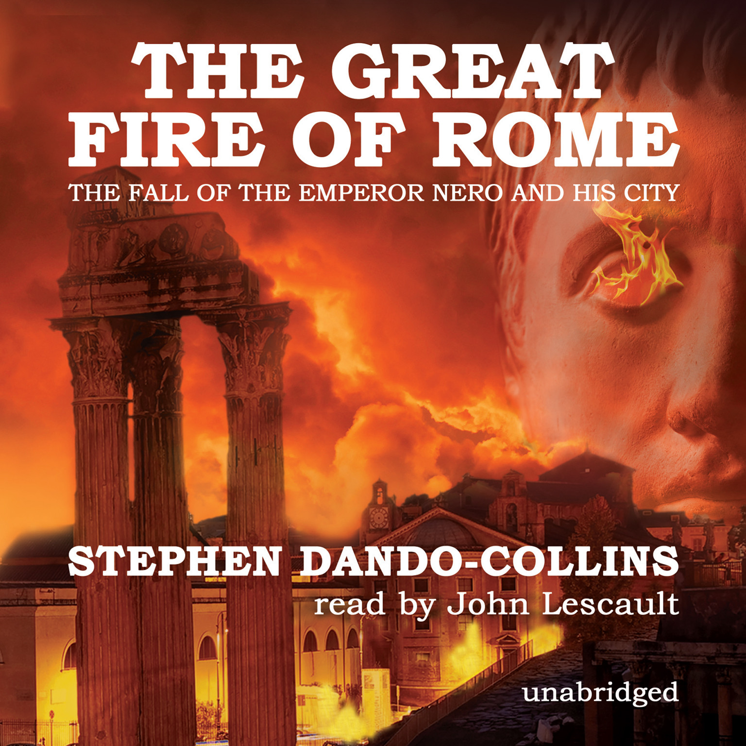 Printable The Great Fire of Rome: The Fall of the Emperor Nero and His City Audiobook Cover Art