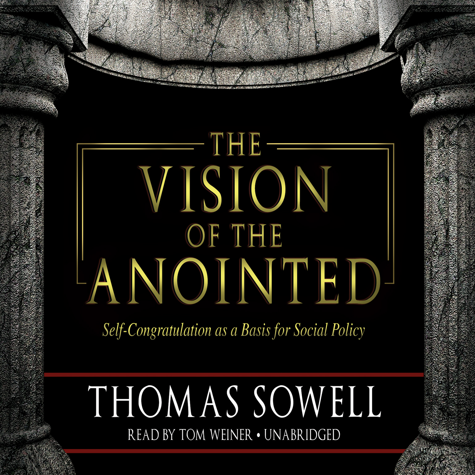 Printable The Vision of the Anointed: Self-Congratulation as a Basis for Social Policy Audiobook Cover Art