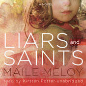 Liars and Saints: A Novel, by Maile Meloy