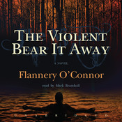 The Violent Bear It Away, by Flannery O'Connor