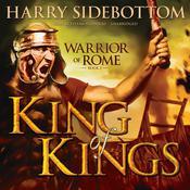 King of Kings: Warrior of Rome, Book II Audiobook, by Harry Sidebottom