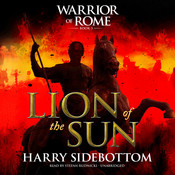 Lion of the Sun: Warrior of Rome III Audiobook, by Harry Sidebottom