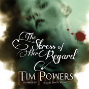 The Stress of Her Regard Audiobook, by Tim Powers