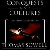 Conquests and Cultures: An International History Audiobook, by Thomas Sowell