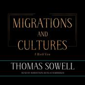 Migrations and Cultures: A World View Audiobook, by Thomas Sowell