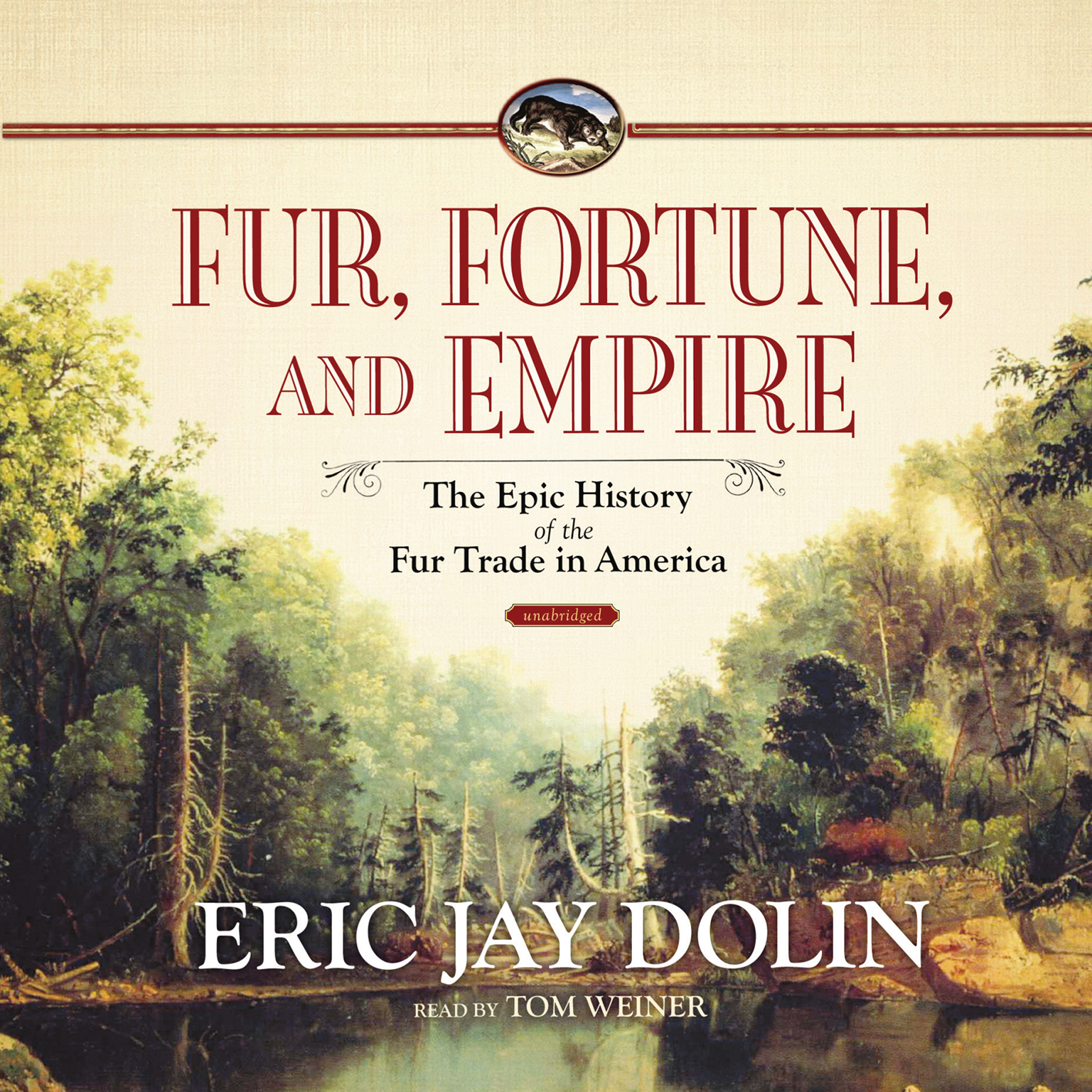 Printable Fur, Fortune, and Empire: The Epic History of the Fur Trade in America Audiobook Cover Art