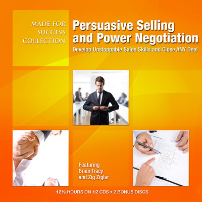 Persuasive Selling and Power Negotiation: Develop Unstoppable Sales Skills and Close ANY Deal Audiobook, by Made for Success
