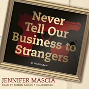 Never Tell Our Business to Strangers: A Memoir, by Jennifer Mascia