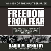 Freedom from Fear: The American People in Depression and War, 1929–1945, by David M. Kennedy