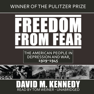 Freedom from Fear: The American People in Depression and War, 1929–1945 Audiobook, by David M. Kennedy