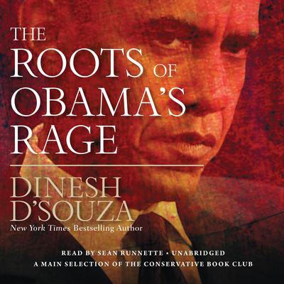 The Roots of Obama's Rage Audiobook, by Dinesh D'Souza