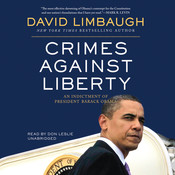 Crimes against Liberty: An Indictment of President Barack Obama, by David Limbaugh