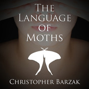 The Language of Moths, by Christopher Barzak