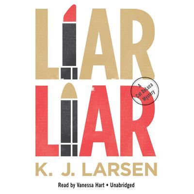 Liar, Liar: A Cat DeLuca Mystery Audiobook, by K. J. Larsen