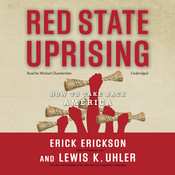 Red State Uprising: How to Take Back America Audiobook, by Erick Erickson, Lewis K. Uhler