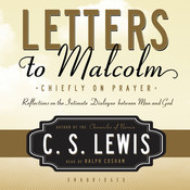 Letters to Malcolm: Chiefly on Prayer, by C. S. Lewis