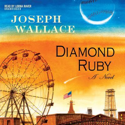 Diamond Ruby: A Novel Audiobook, by Joseph Wallace