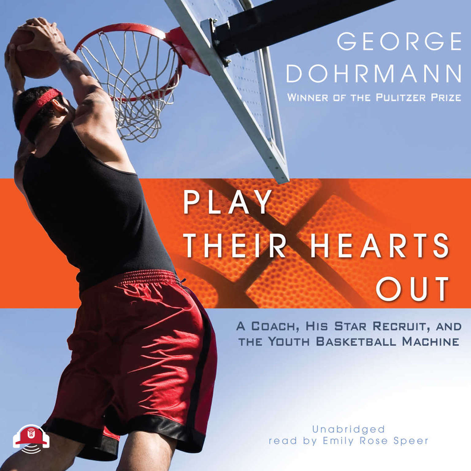Printable Play Their Hearts Out: A Coach, His Star Recruit, and the Youth Basketball Machine Audiobook Cover Art