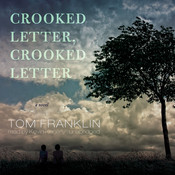 Crooked Letter, Crooked Letter Audiobook, by Tom Franklin