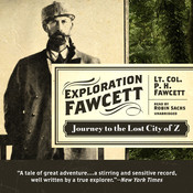 Exploration Fawcett: Journey to the Lost City of Z Audiobook, by P. H. Fawcett